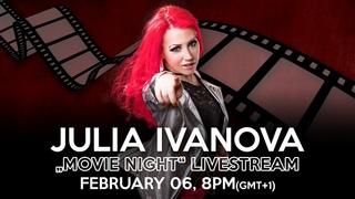 Julia Ivanova - Movie Night Livestream