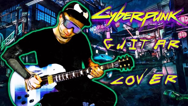 CYBERPUNK 2077 - Main Theme (Guitar Cover by NickSong)