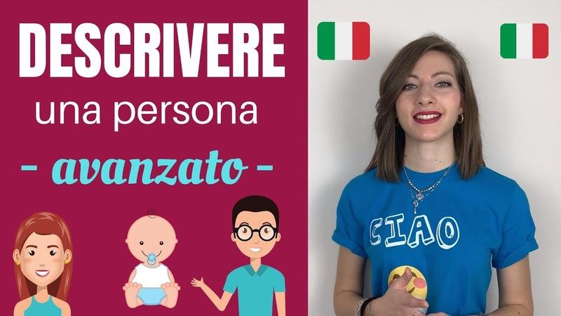 DESCRIVERE una Persona in ITALIANO Corpo, Capelli, Occhi, Orecchie e Naso (LEZIONE AVANZATA) 😰