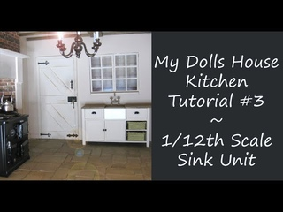 My Dolls House Kitchen - 1/12th Scale Sink Unit Tutorial